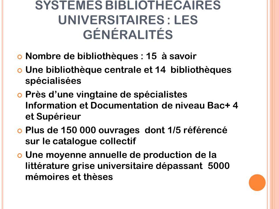 SYSTÈMES BIBLIOTHÉCAIRES UNIVERSITAIRES : LES GÉNÉRALITÉS