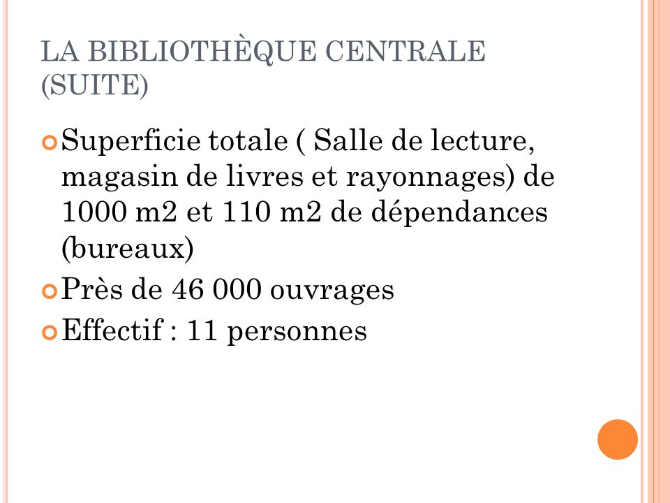 LA BIBLIOTHÈQUE CENTRALE (SUITE)