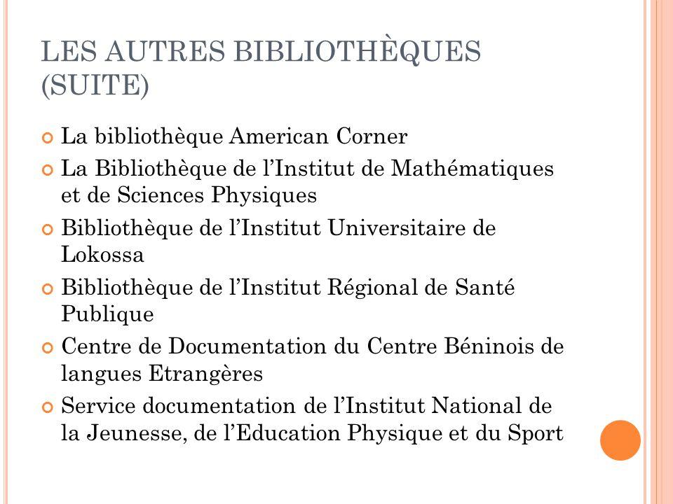 LES AUTRES BIBLIOTHÈQUES (SUITE)