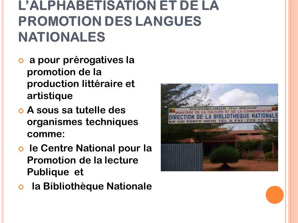 LE MINISTÈRE DE LA CULTURE, DE L'ALPHABÉTISATION ET DE LA PROMOTION DES LANGUES NATIONALES