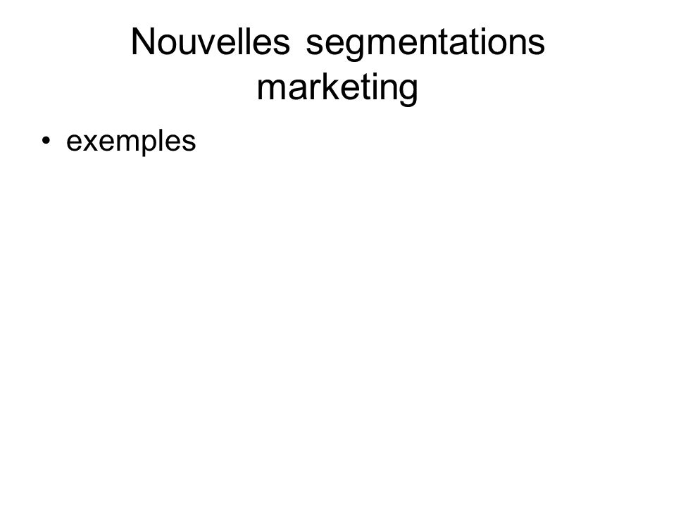 Nouvelles segmentations marketing