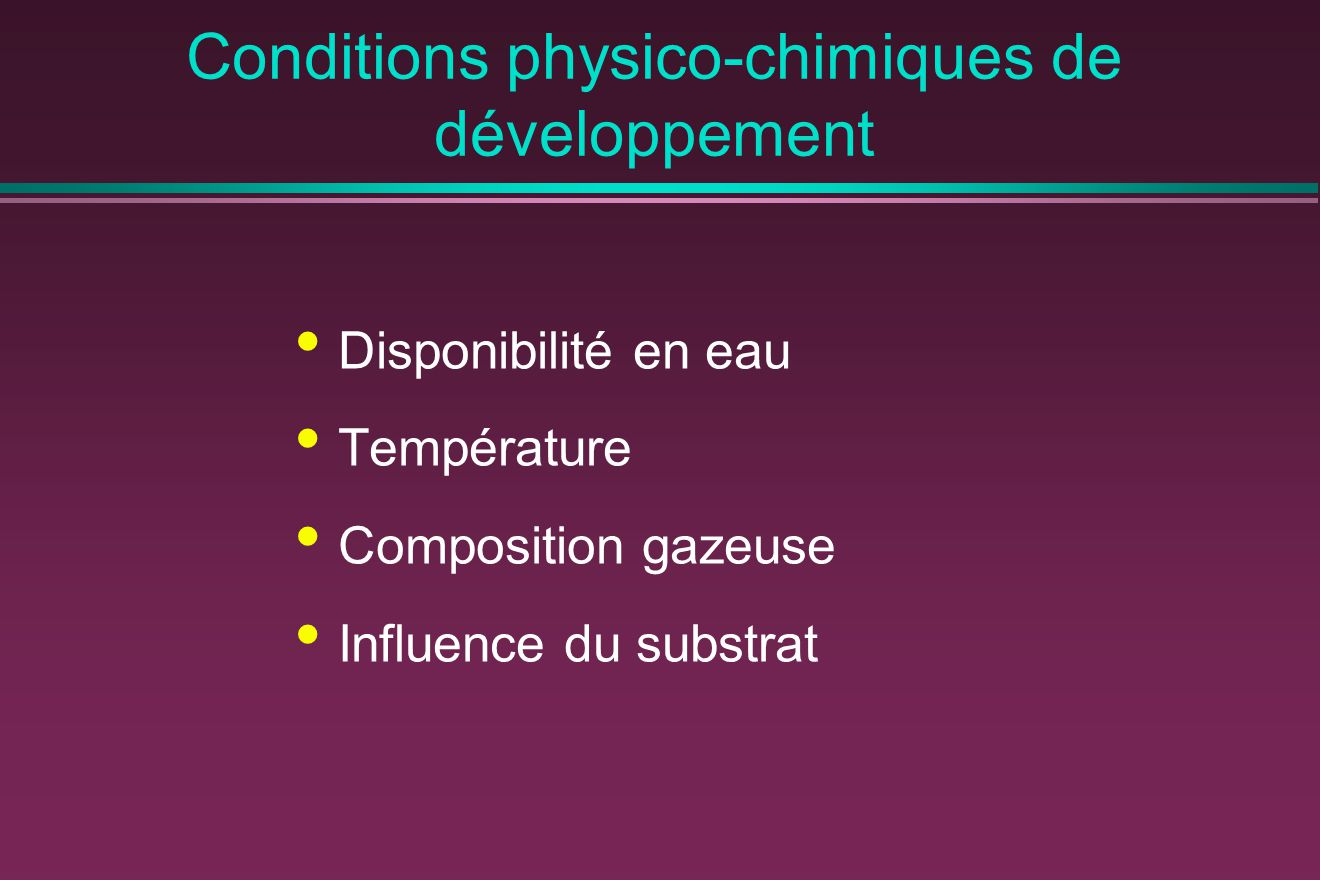 Conditions physico-chimiques de développement