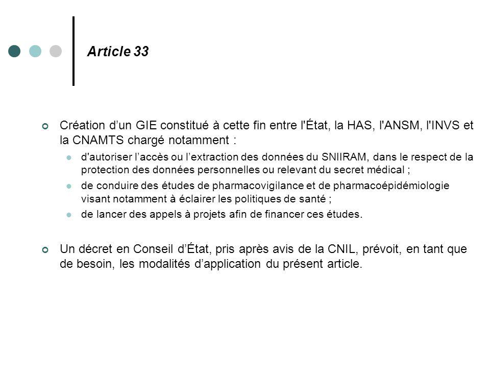 Article 33 Création d'un GIE constitué à cette fin entre l État, la HAS, l ANSM, l INVS et la CNAMTS chargé notamment :