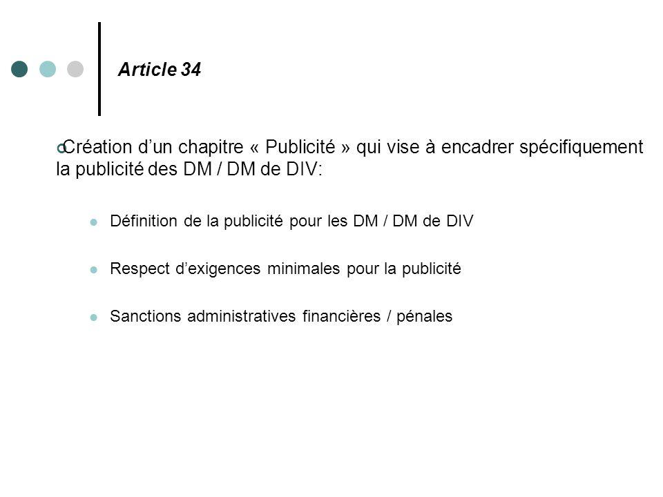 Article 34 Création d'un chapitre « Publicité » qui vise à encadrer spécifiquement la publicité des DM / DM de DIV: