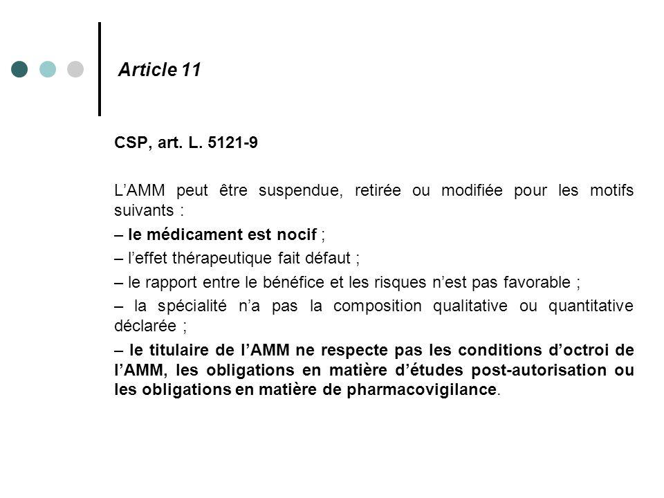 Article 11 CSP, art. L. 5121-9. L'AMM peut être suspendue, retirée ou modifiée pour les motifs suivants :