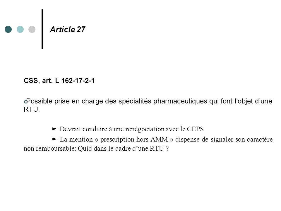 Article 27 CSS, art. L 162-17-2-1. Possible prise en charge des spécialités pharmaceutiques qui font l'objet d'une RTU.