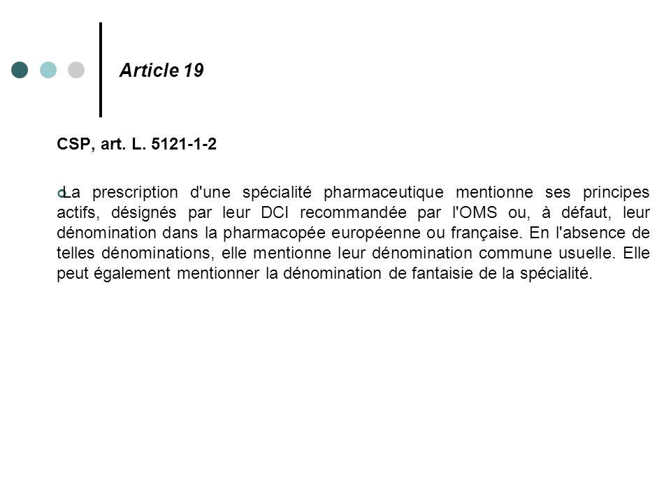 Article 19 CSP, art. L. 5121-1-2.