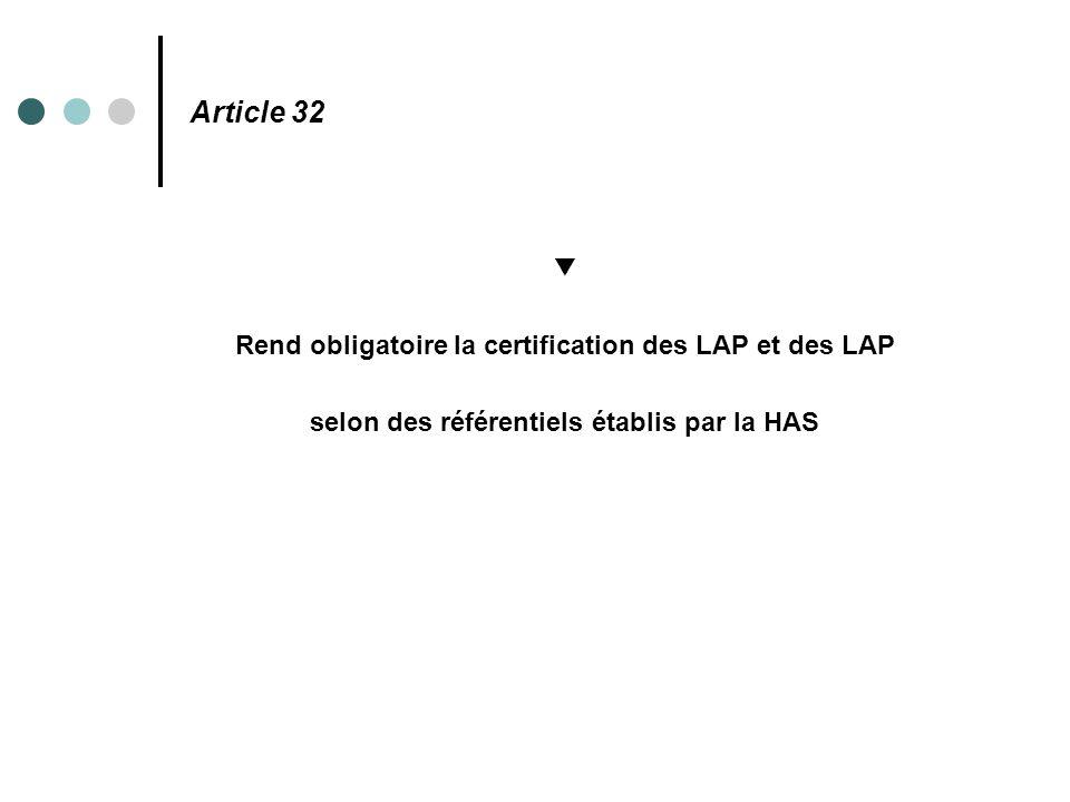 Article 32 ▼ Rend obligatoire la certification des LAP et des LAP