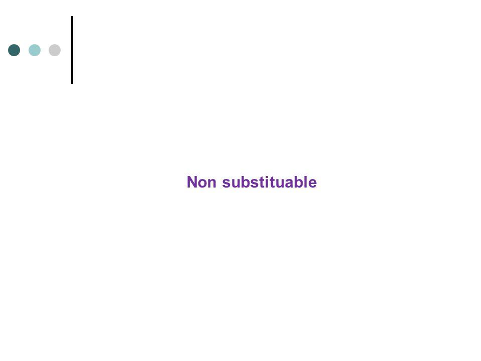 Non substituable