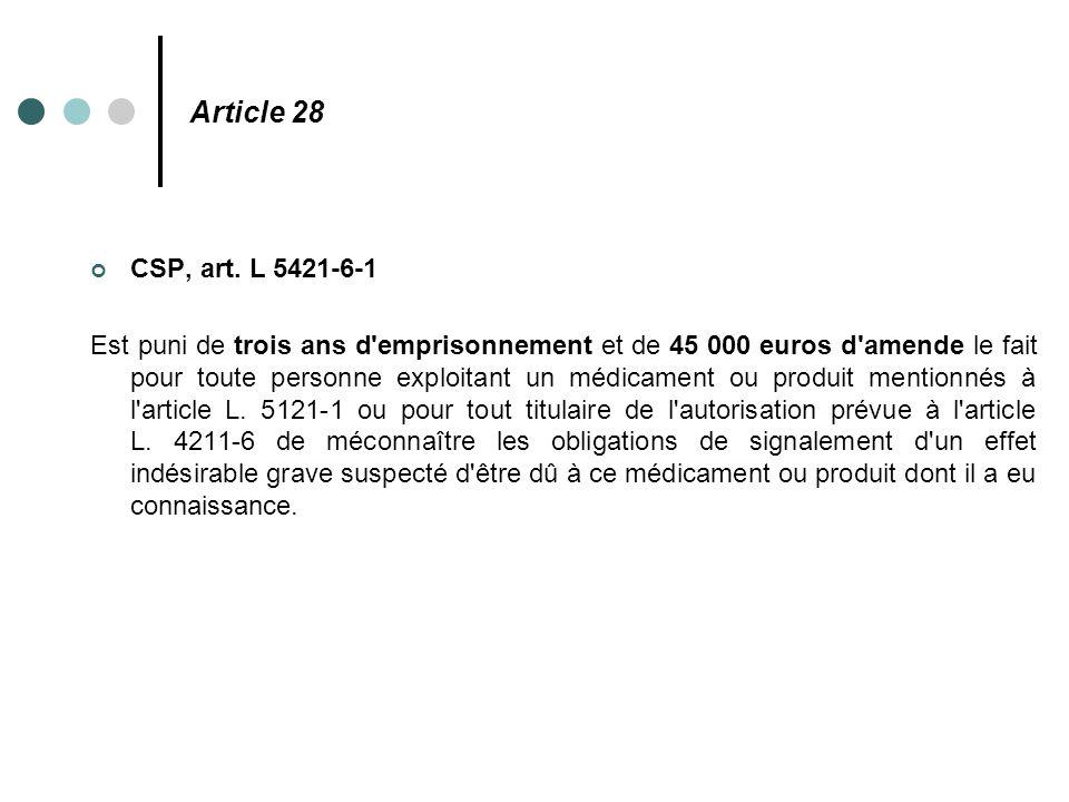 Article 28 CSP, art. L 5421-6-1.