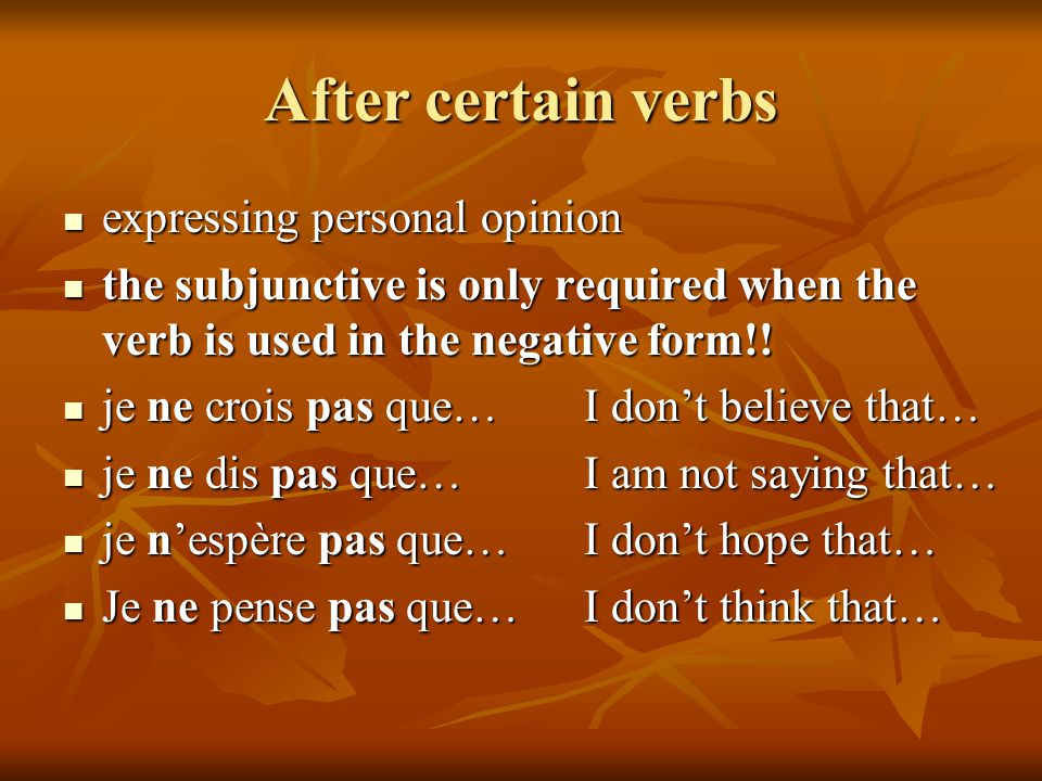 After certain verbs expressing personal opinion