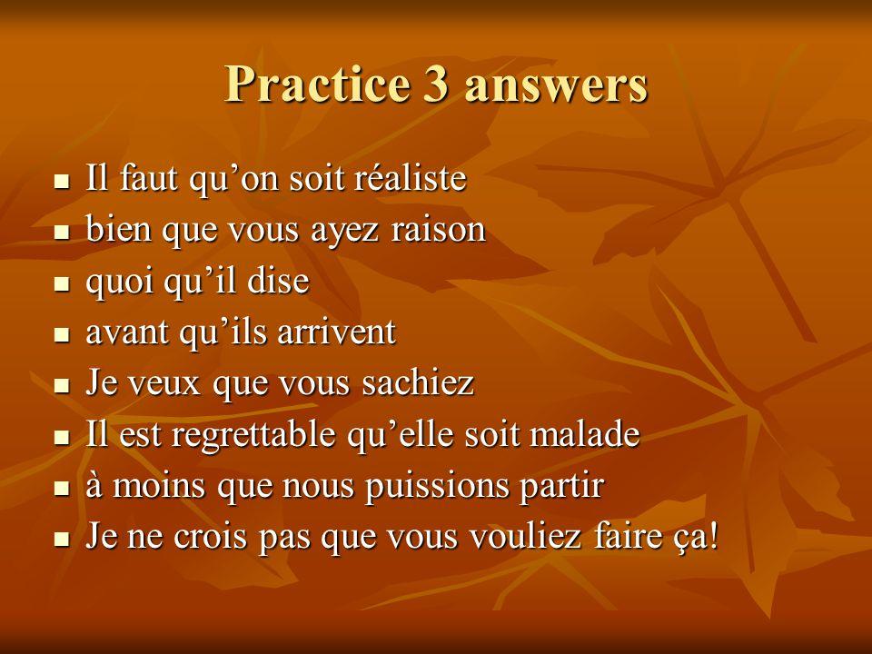 Practice 3 answers Il faut qu'on soit réaliste