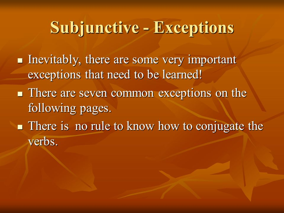 Subjunctive - Exceptions