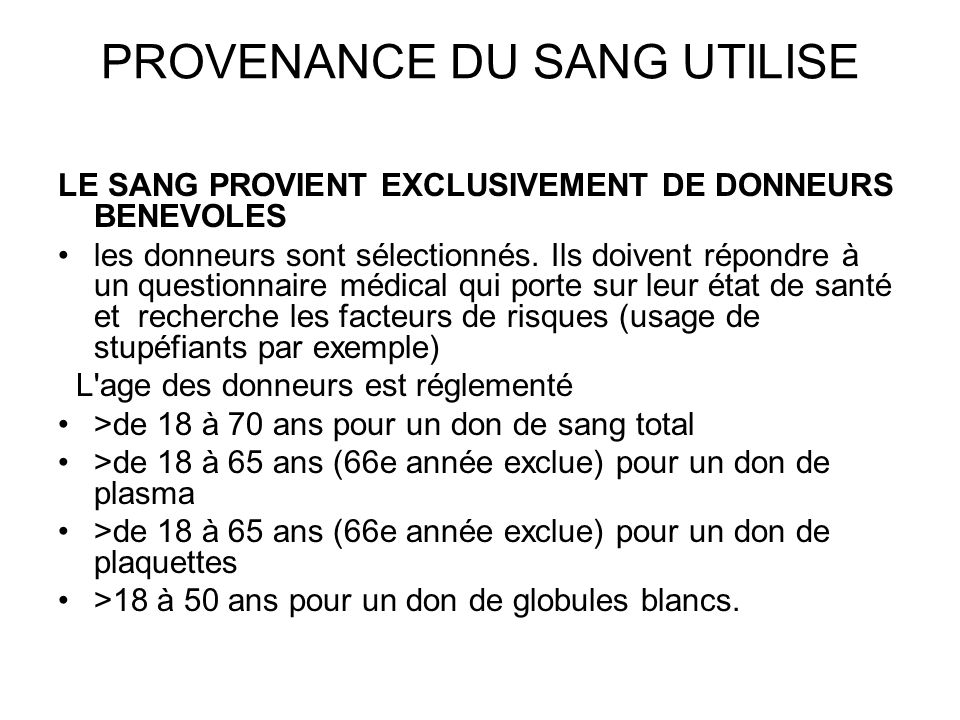 PROVENANCE DU SANG UTILISE