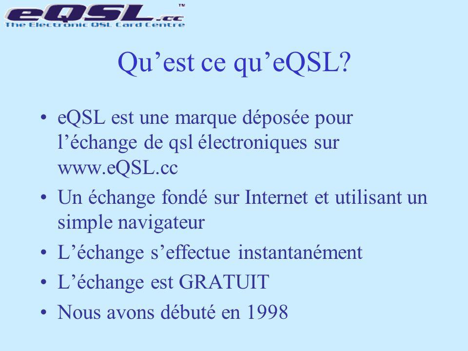 Qu'est ce qu'eQSL eQSL est une marque déposée pour l'échange de qsl électroniques sur www.eQSL.cc.
