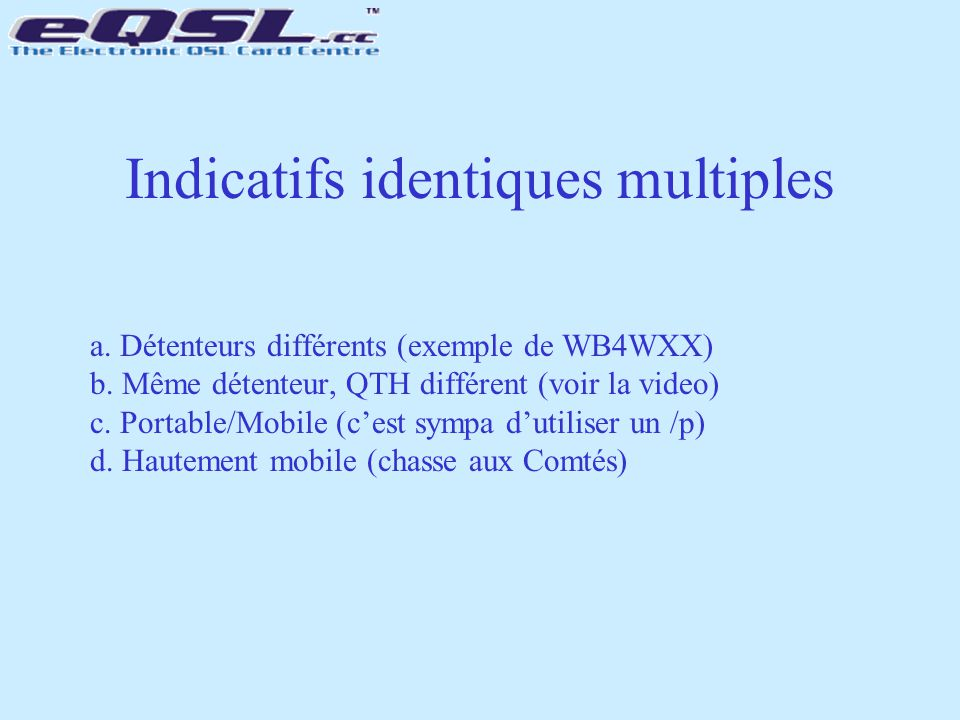 Indicatifs identiques multiples