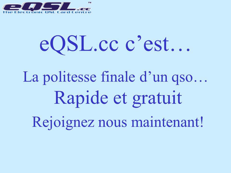 eQSL.cc c'est… La politesse finale d'un qso… Rapide et gratuit Rejoignez nous maintenant!