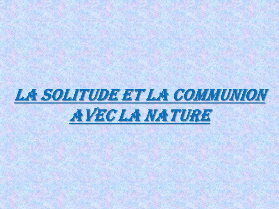 La Solitude et La Communion avec la Nature