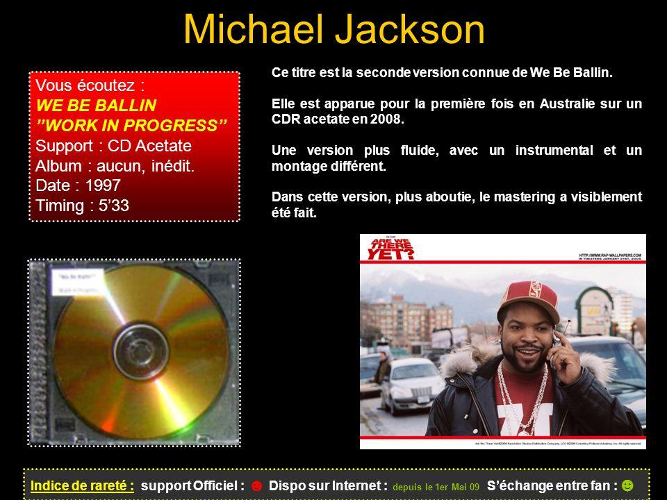 Michael Jackson Vous écoutez : WE BE BALLIN ''WORK IN PROGRESS''