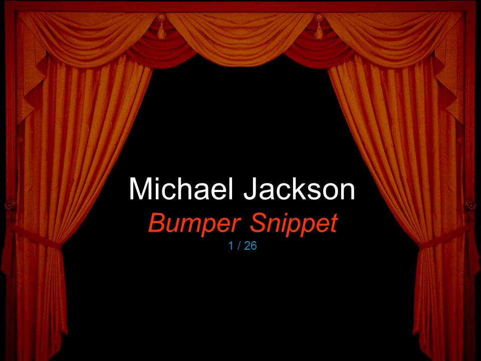 Michael Jackson Bumper Snippet 1 / 26