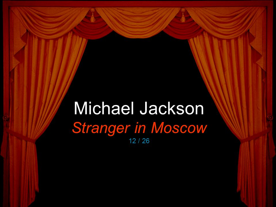 Michael Jackson Stranger in Moscow 12 / 26