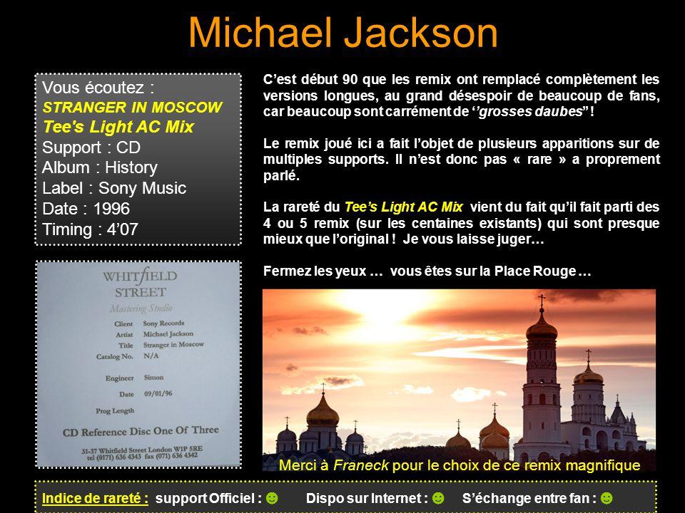 Michael Jackson Vous écoutez : Tee s Light AC Mix Support : CD