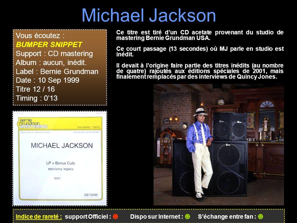 Michael Jackson Vous écoutez : BUMPER SNIPPET Support : CD mastering