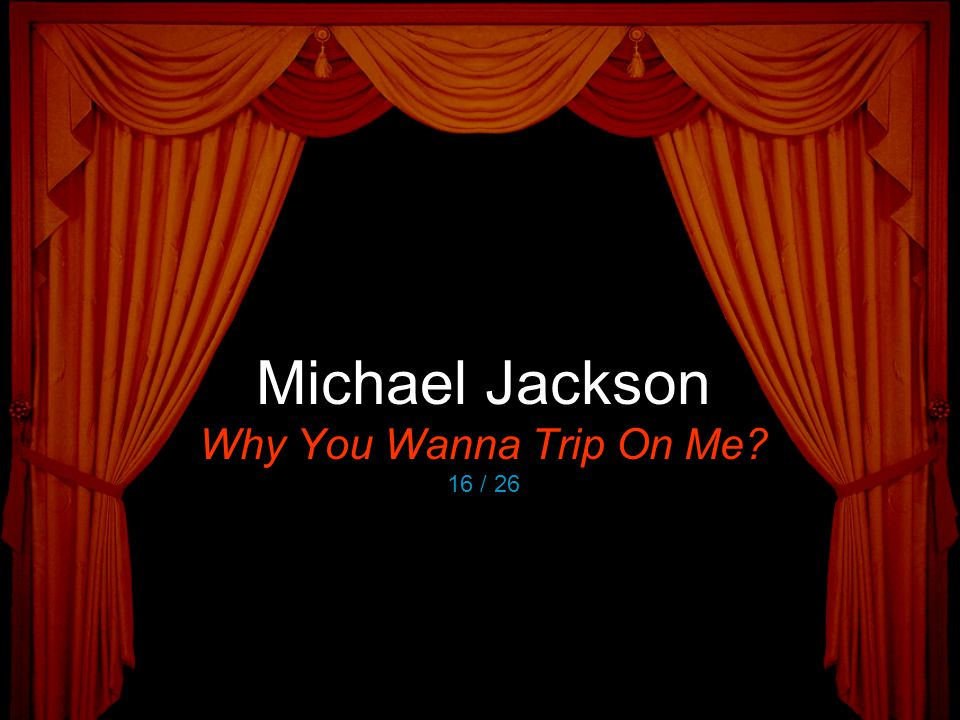 Michael Jackson Why You Wanna Trip On Me 16 / 26
