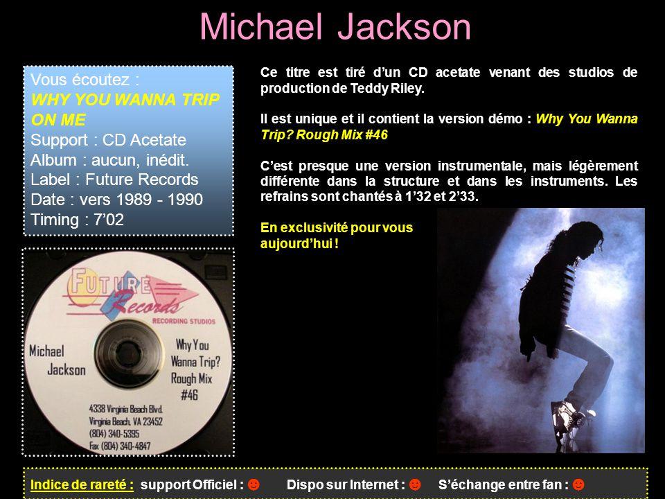 Michael Jackson Vous écoutez : WHY YOU WANNA TRIP ON ME