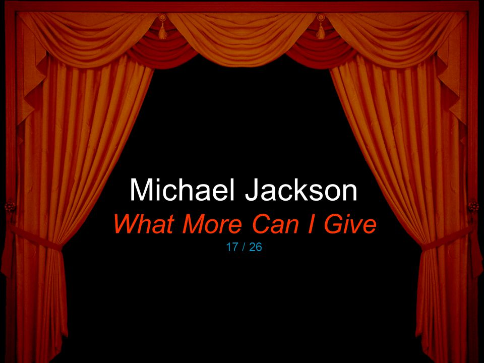 Michael Jackson What More Can I Give 17 / 26