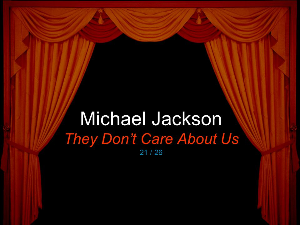 Michael Jackson They Don't Care About Us 21 / 26