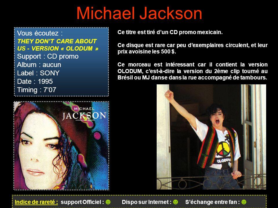 Michael Jackson Vous écoutez : Support : CD promo Album : aucun