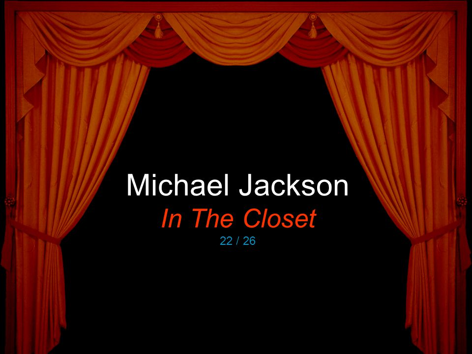 Michael Jackson In The Closet 22 / 26