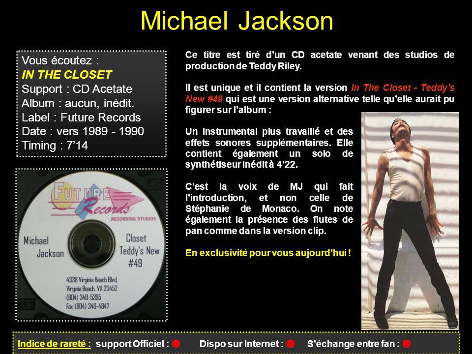 Michael Jackson Vous écoutez : IN THE CLOSET Support : CD Acetate