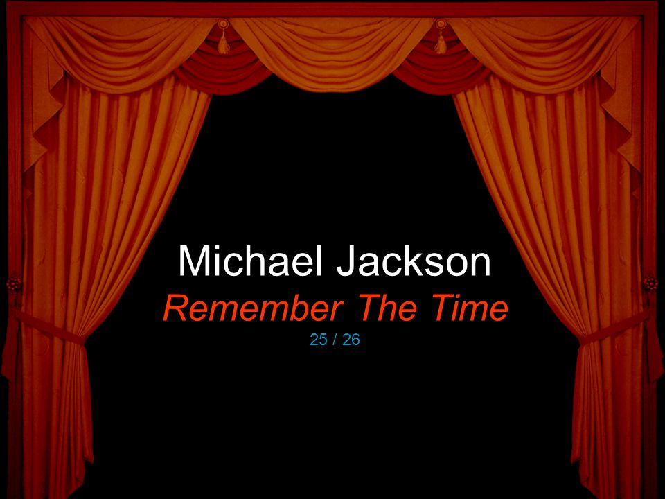 Michael Jackson Remember The Time 25 / 26