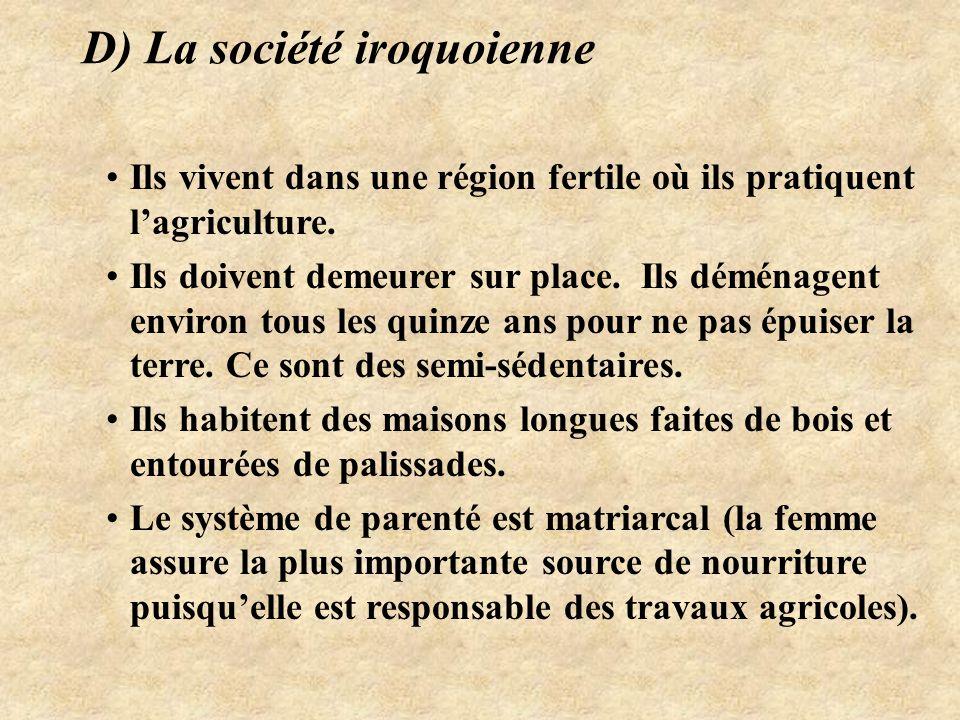 D) La société iroquoienne