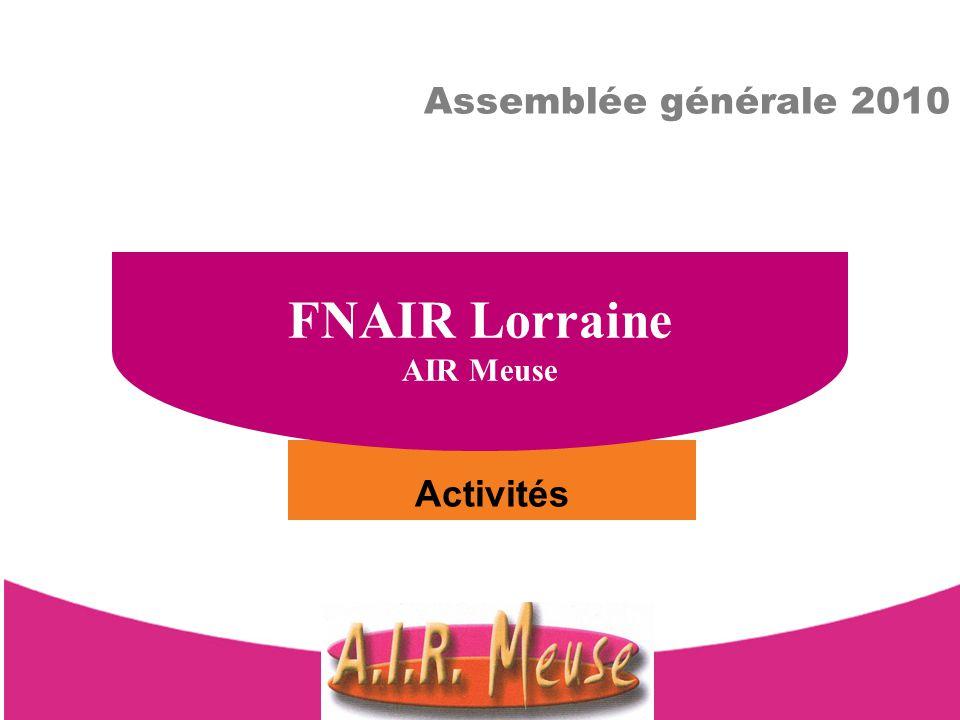 FNAIR Lorraine AIR Meuse Assemblée générale 2010 Activités