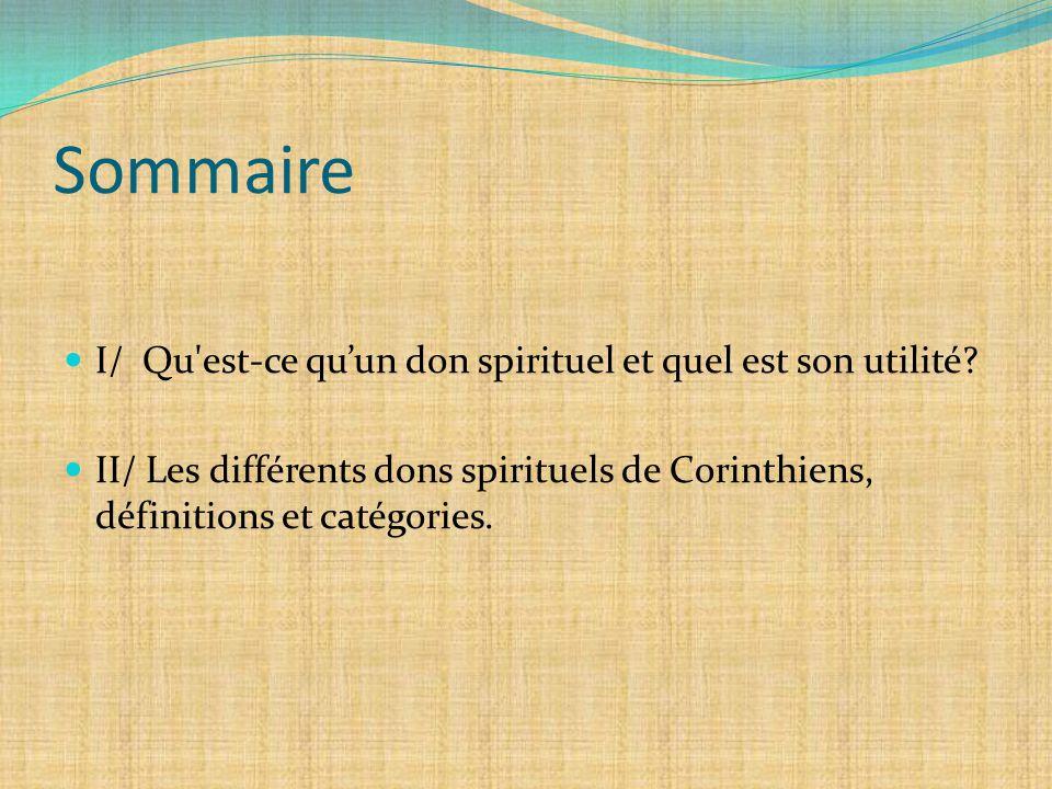 Sommaire I/ Qu est-ce qu'un don spirituel et quel est son utilité