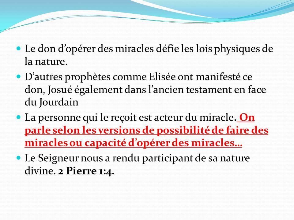 Le don d'opérer des miracles défie les lois physiques de la nature.