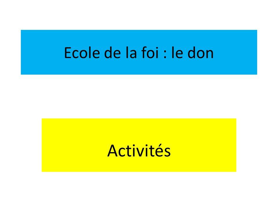 Ecole de la foi : le don Activités