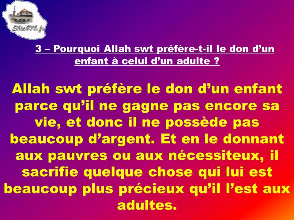 3 – Pourquoi Allah swt préfère-t-il le don d'un enfant à celui d'un adulte