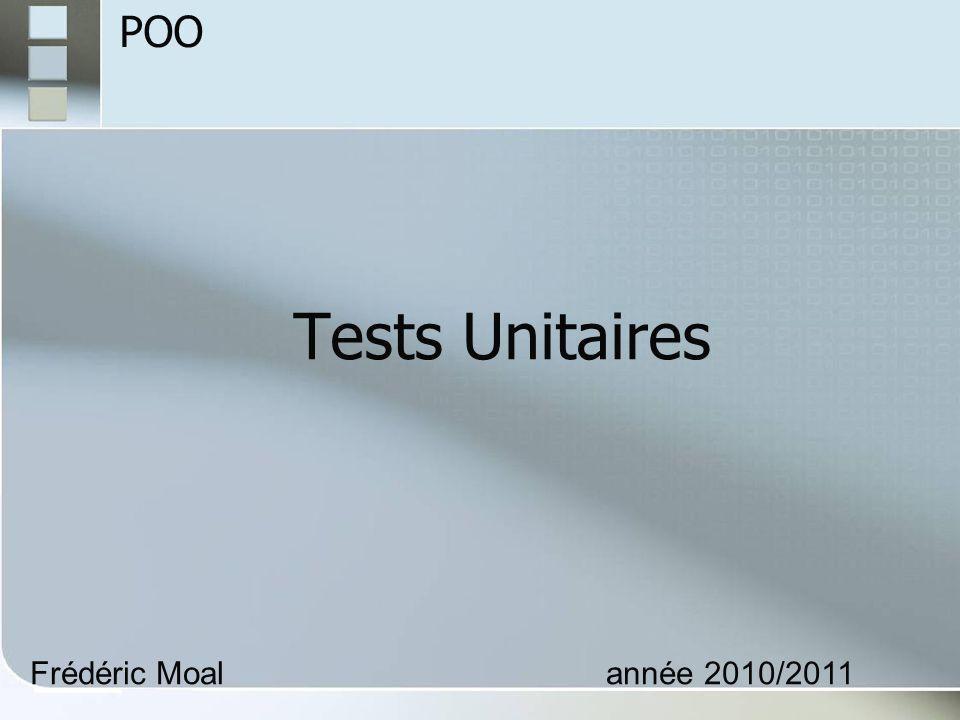 Tests Unitaires POO Frédéric Moal année 2010/2011 1
