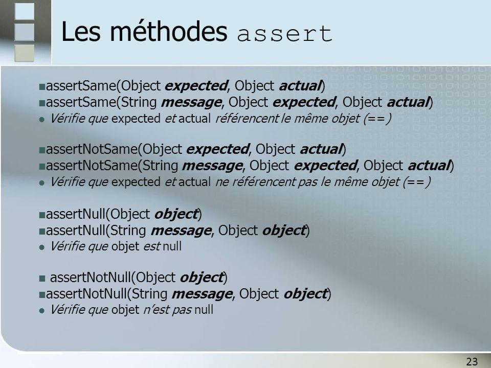Les méthodes assert assertSame(Object expected, Object actual)
