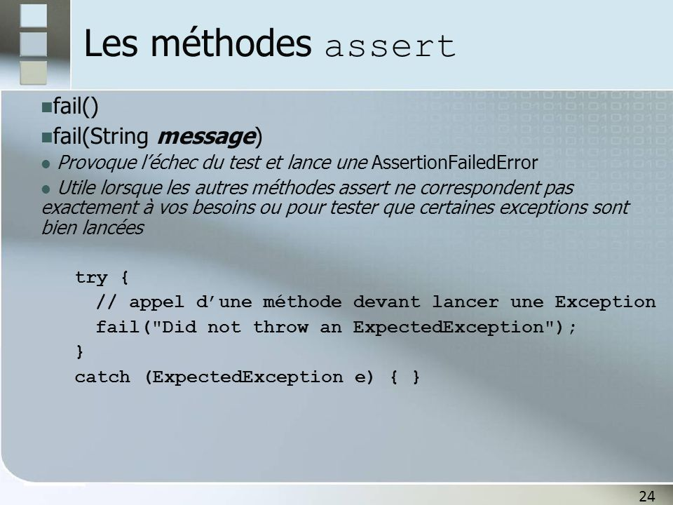 Les méthodes assert fail() fail(String message)