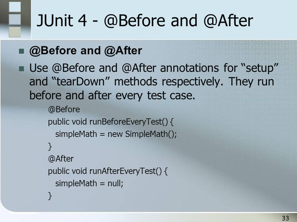 JUnit 4 - @Before and @After