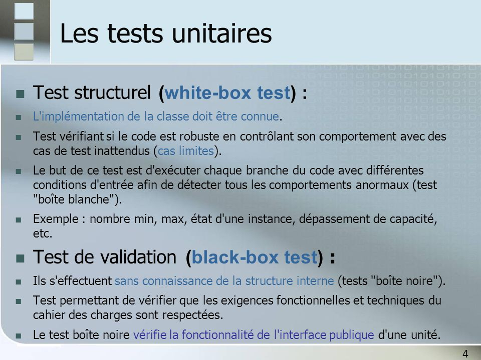 Les tests unitaires Test structurel (white-box test) :