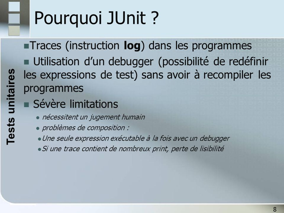 Pourquoi JUnit Tests unitaires