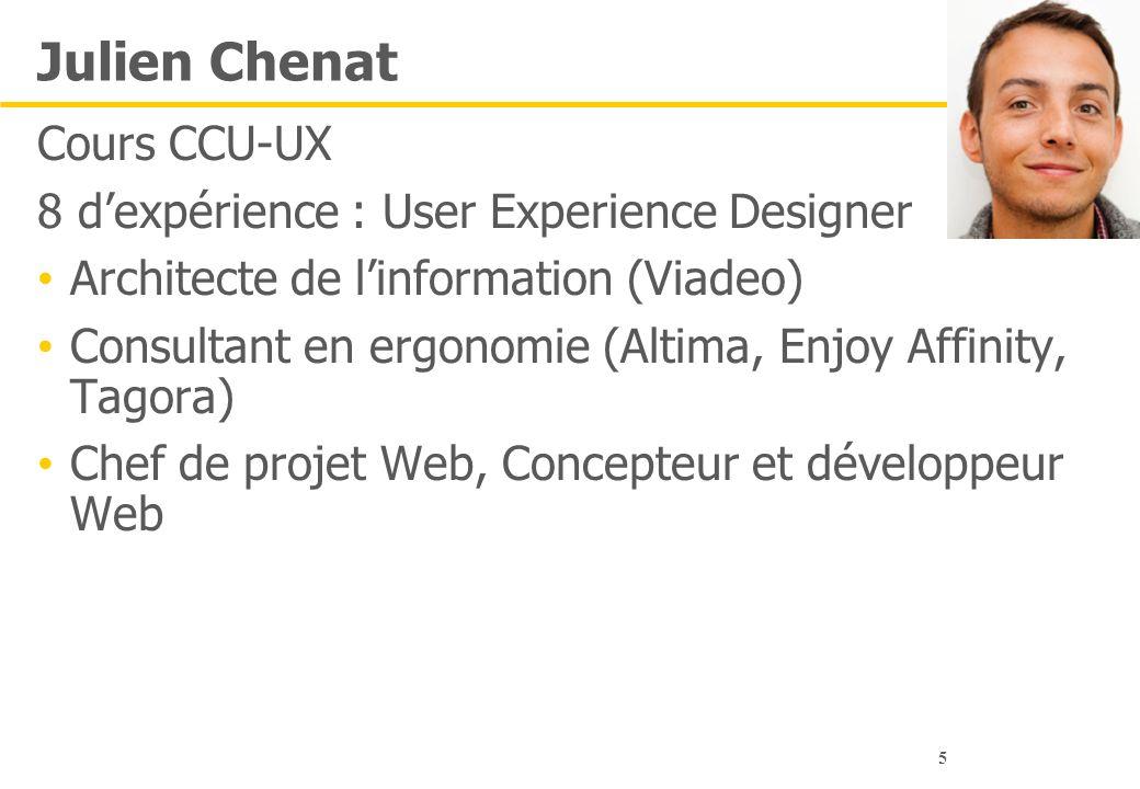 Julien Chenat Cours CCU-UX 8 d'expérience : User Experience Designer
