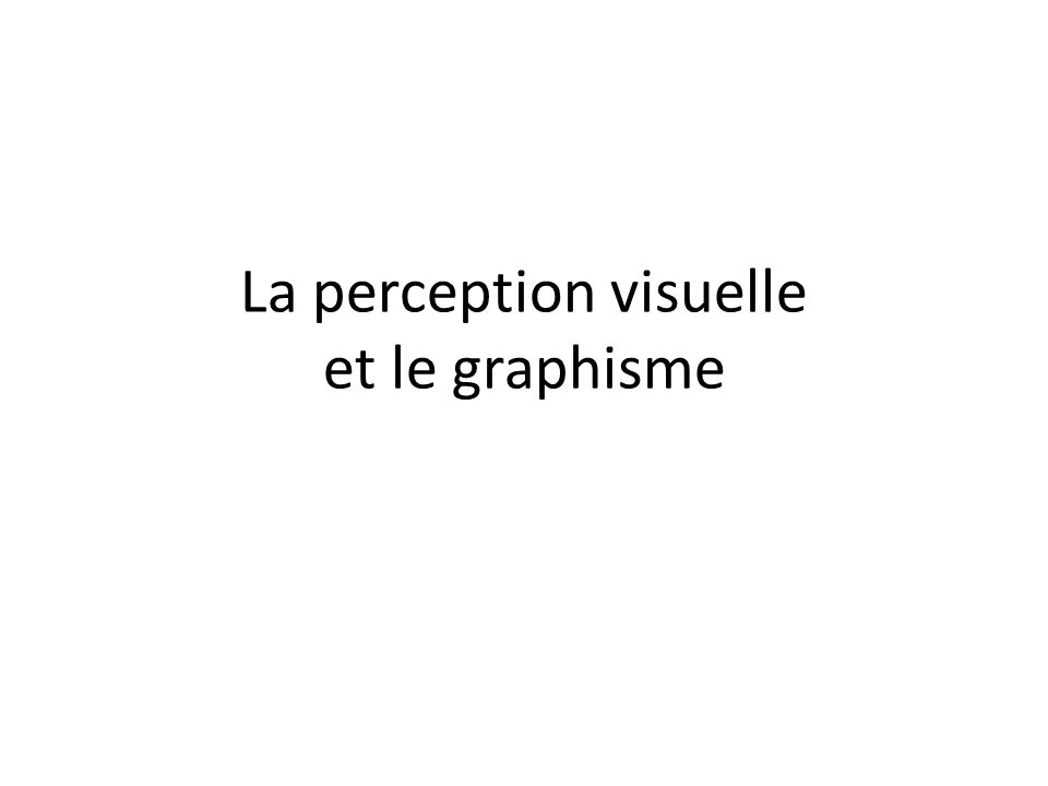 La perception visuelle et le graphisme