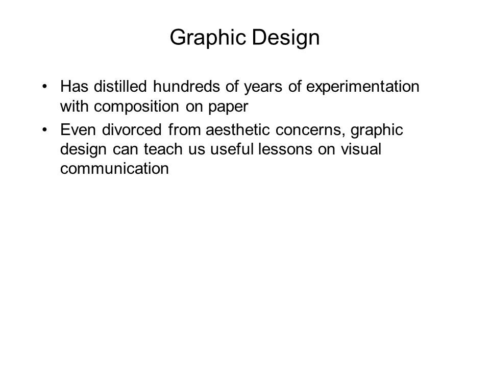 Graphic Design Has distilled hundreds of years of experimentation with composition on paper.
